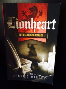 Lionheart-The Diaries of Richard I by Chris Manson