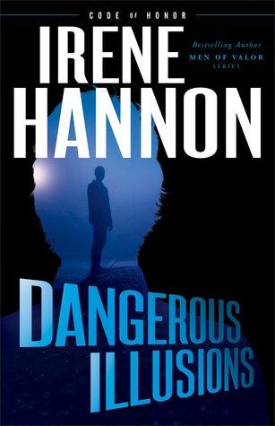 Dangerous Illusions - Irene Hannon