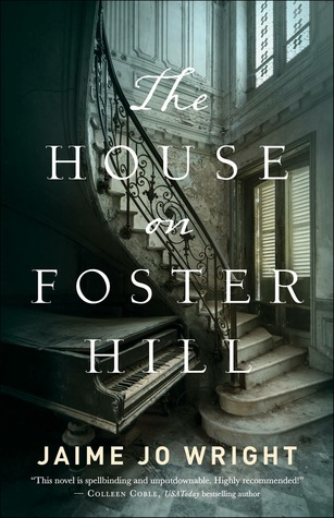 The House on Foster Hill - Jamie Jo Wright