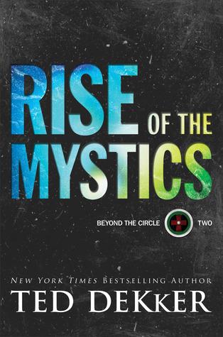 Rise of the Mystics - Ted Dekker