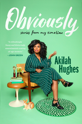 Obviously: Stories From My Timeline - Akilah Hughes