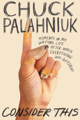 Consider This - Chuck Palahniuk