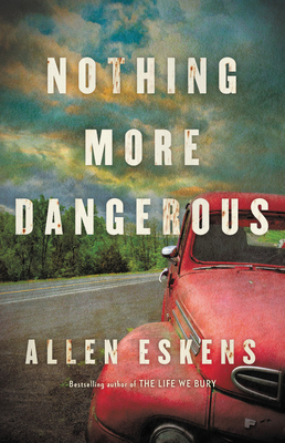 Nothing More Dangerous - Allen Eskens