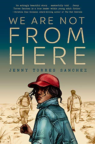 We Are Not From Here - Jenny Torres Sanchez