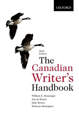 The Canadian Writer's Handbook 6th Edition by William E. Messenger