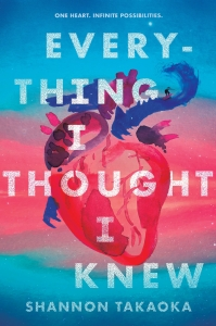 Everything I Thought I Knew - Shannon Takaoka