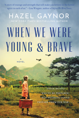 When We Were Young & Brave - Hazel Gaynor