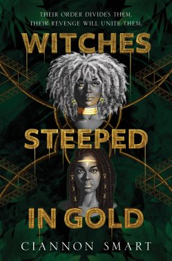 Witches Steeped in Gold - Ciannon Smart