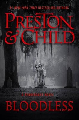 Bloodless - Douglas Preston and Lincoln Child